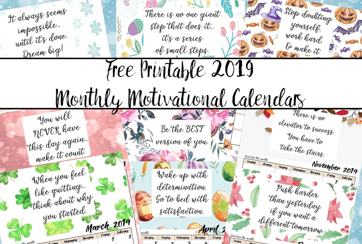 2019 Monthly Calendar Printable Free Free Printable 2019 Monthly Motivational Calendars