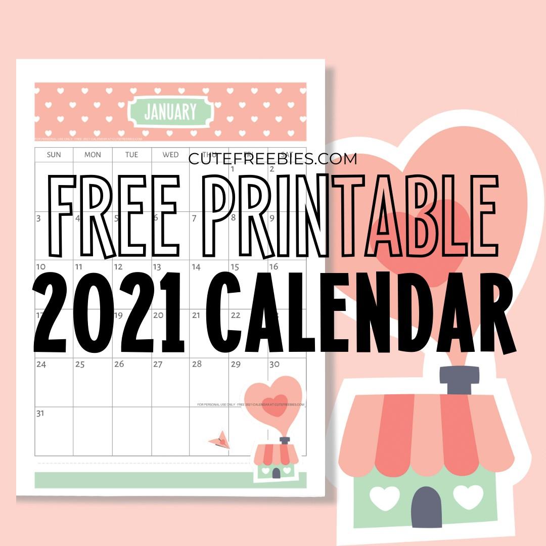 Free Printable 2021 Calendar Super Cute Cute Freebies